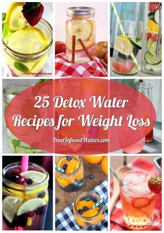Detox Water: Top 25 Infused Water Recipes for Weight Loss
