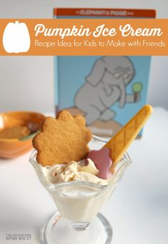 Making Pumpkin Ice Cream with Kids. Inspired by Mo Willems book Should I Share my Ice Cream as we make new friends this fall at school. Pumpkin Ice Cream, Make Ice Cream, Fall Recipes, New Recipes, Amazing Recipes, Thanksgiving Recipes, Creative Snacks, Flavor Ice, Cooking With Kids