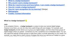 Table of contents  What is a badge backpack?  Why would I want a badge backpack? What do I need to know and have before  I can create a badge backpack?  How do I create a badge backpack? How do I earn recognition for my learning? (Badge) Bibliography Credits / Contact Information       What is a ...