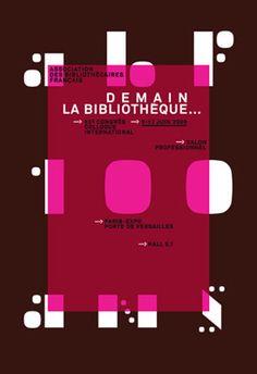 Philippe Apeloig  ABF, Association des bibliothécaires de France  Demain la biliothèque, 52e Congrès international  Affiche, 120 x 176 cm  2006