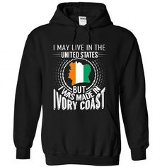 I MAY LIVE IN THE UNITED STATES BUT I WAS MADE IN IVORY COAST (V5) T-SHIRTS, HOODIES, SWEATSHIRT (39.99$ ==► Shopping Now)