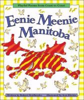 811.54 HEI Eenie meenie Manitoba : playful poems and rollicking rhymes : Heidbreder, Robert. : Book, Regular Print Book : Toronto Public Library