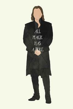 Magic comes with a price. I love his character! Especially in Once Upon a Time. If you don't watch already then you should!