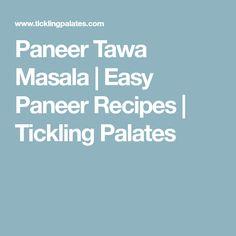 Paneer Tawa Masala | Easy Paneer Recipes | Tickling Palates