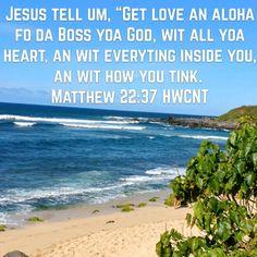 Just fo fun.. Verse ov da day in Hawaiian Pidgin!!! ;)  VOD - 1/20/17