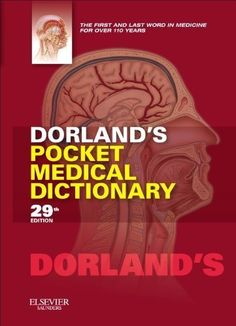 Dorland's Pocket Medical Dictionary, 29e (Dorland's Medical Dictionary) by Dorland, http://www.amazon.com/dp/1455708437/ref=cm_sw_r_pi_dp_rcwhrb0Z14YTS