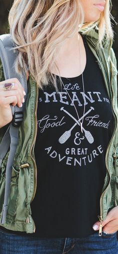 """Life was meant for good friends and great adventure"" 