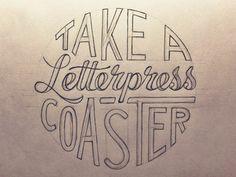 Take A Letterpress Coaster