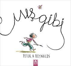 Mış gibi Peter H Reynolds, Book Lists, Reading, Books, Kids, Painting, Art, Teacher, Young Children
