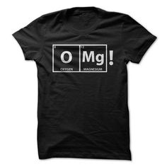 OMG Science [Oxygen Magnesium] - #southern tshirt #sweatshirt print. LIMITED AVAILABILITY => https://www.sunfrog.com/Geek-Tech/OMG-Science-[Oxygen-Magnesium].html?68278