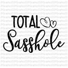 Total Sasshole svg, eps, dxf, png, cricut, cameo, scan N cut, cut file, toddler svg, baby svg, 1st birthday svg, sassy svg, little girl svg by JMGraphicsCO on Etsy