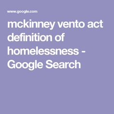 mckinney vento act definition of homelessness - Google Search