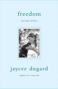 """In a follow-up to """"A Stolen Life,"""" Dugard, who was kidnapped as a child and held for 18 years, describes her adjustment to a new life."""
