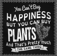 So true! Even if I don't have a green thumb and most of them die.