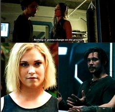 """""""Nothing is gonna change on the ground."""" until he reunites with Clarke and Octavia."""
