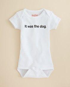 "Sara Kety Infant Unisex ""It was the dog"" Bodysuit - Sizes 0-18 Months"