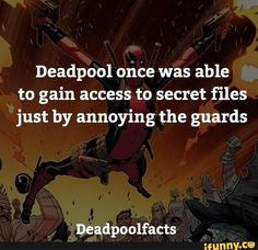 That sounds just about like wade Willson! Marvel And Dc Superheroes, Disney Marvel, Marvel Dc Comics, Marvel Avengers, Deadpool Facts, Marvel Facts, Marvel Memes, Marvel Comic Universe, Comics Universe