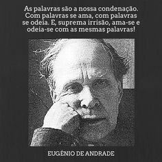 Eugénio de Andrade | Poema: Spirituality, Quotes, Fictional Characters, Senior Secondary School, I Hate You, Poem, Frases, November, Thoughts