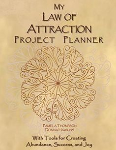 My Law of Attraction Project Planner: With Tools for Crea... https://www.amazon.com/dp/1535037849/ref=cm_sw_r_pi_dp_x_SukYxbZ31ZWYN