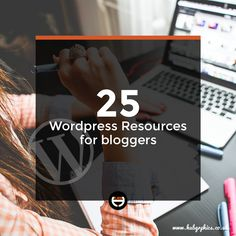 The reason I have put together a WordPress resources for bloggers is help those who are looking to launch their own website or blog online or they just want manage or optimize a WordPress website either for business or personal use.