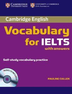 Cambridge Vocabulary for IELTS with Answers and Audio CD: Pauline Cullen: 9780521709750: Amazon.com: Books