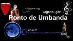 Entidades Ciganas da Umbanda (Clique Aqui) para entrar.: PONTO DE CIGANO IGOR NA UMBANDA