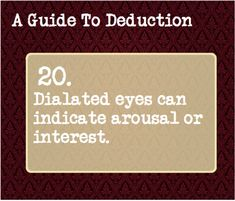 A guide to deduction They refer to dilated pupils, a reflex which occurs when the sympathetic nervous system is activated. Writing Tips, Writing Prompts, Essay Writing, Guide To Manipulation, Sherlock Bbc, Jim Moriarty, A Guide To Deduction, Detective, The Science Of Deduction
