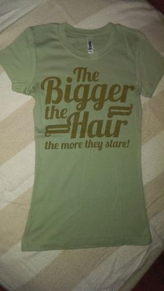 The Bigger the Hair the More They Stare Tshirt by AuNaturelDiva