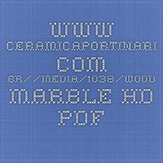 www.ceramicaportinari.com.br//media/1038/wood-marble-hd.pdf