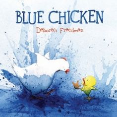 Blue Chicken makes a great art lesson.  Use straws to blow watercolor paint around the page.