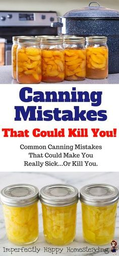 Canning Mistakes That Could Kill You! Common canning mistakes that could make you really sick or even cause death. Can Safely!