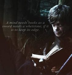 "The 18 Best Tyrion Lines From ""Game Of Thrones"". But this is also an awesome book quote"