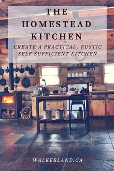 The homestead Kitchen: Discover what's involved in running an practical, efficient and organized homestead kitchen. Learn about tools, off grid appliances, wood stoves, cast iron cookware, pantries, sinks, cold storage and much more!