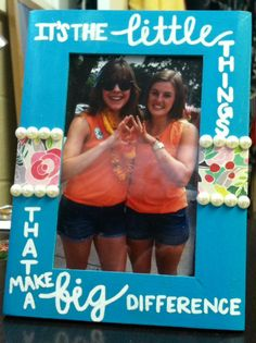 Big/little frame. I want to make one and then get either get a picture with Sarah or a huge family picture