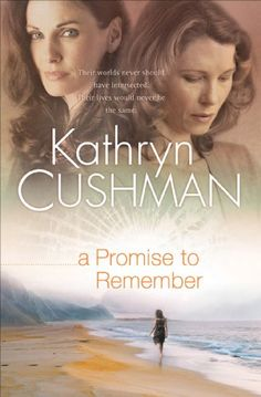 A Promise to Remember by Kathryn Cushman $0.99