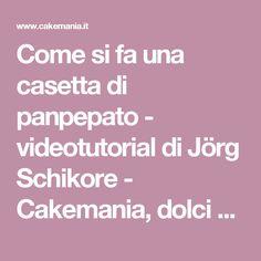 Come si fa una casetta di panpepato - videotutorial di Jörg Schikore - Cakemania, dolci e cake design