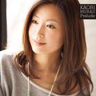 Prelude / Kaori MURAJI