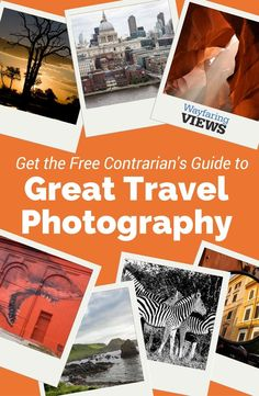 The Contrarian's Guide to Great Travel Photography will teach you 6 rules of photography...and how to break them...while still getting great shots. Get tips & tricks for better travel photos