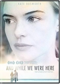 Kate Bosworth & Iddo Goldberg & Kat Coiro-And While We Were Here