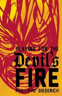 Playing for the Devil's Fire by Phillippe Diederich http://www.amazon.com/dp/1941026303/ref=cm_sw_r_pi_dp_Qt4oxb0TRPR5Y