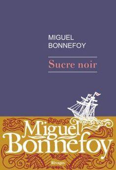 Sucre noir par Miguel Bonnefoy