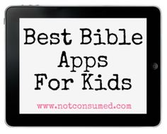 Bible Apps for kids. Helpful for your homeschooling needs.