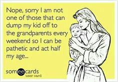 I take care of MY OWN child!! Do you?!?!