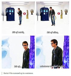 Doctor Who summed up in a sentence. :)