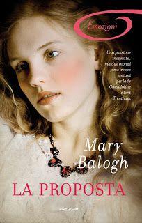 la mia biblioteca romantica: LA PROPOSTA di Mary Balogh ( Mondadori)- Recension...