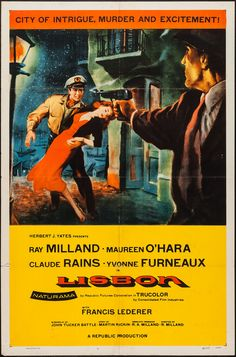 Lisbon USA Republic Thriller D: Ray Milland. With Maureen O'Hara, Claude Rains, Yvonne Furneaux, Percy Marmont, Edward Chapman. Streaming Movies, Hd Movies, Movies To Watch, Hd Streaming, Movies Online, Classic Movie Posters, Classic Movies, Cinema Posters, Film Posters