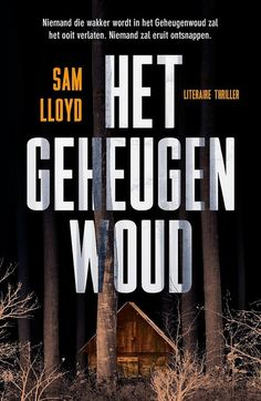 135-2020 Sam Lloyd - Het geheugenwoud Thrillers, Company Logo, Tech Companies, Album, Reading, Books, Cover, Libros, Thriller Books