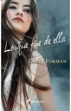 Lo Que Fue De Ella - Gayle Forman (If i stay) - Capitulo 1 #wattpad #novela-juvenil