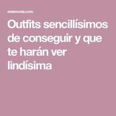 Outfits sencillísimos de conseguir y que te harán ver lindísima Basic Outfits, Dress Outfits, Casual Outfits, Pretty Outfits, Beautiful Outfits, Only Girl, Girl Fashion, Womens Fashion, Comfortable Outfits