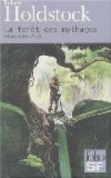 La forêt des Mythagos, tome 1 : La forêt des Mythagos  par Robert Paul Holdstock